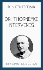 dr. thorndyke intervenes (serapis classics) (ebook) 9783962558703