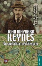 john maynard keynes: un capitalista revolucionario roger e. backhouse 9786071622303