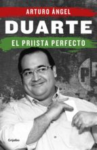 duarte, el priista perfecto (ebook)-arturo angel-9786073160803