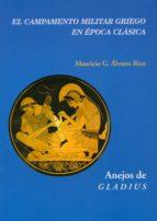 el campamento militar griego en la epoca clasica-mauricio alvarez rico-9788400097103