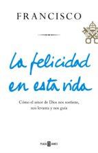 la felicidad en esta vida (ebook)-jorge bergoglio papa francisco-9788401022203