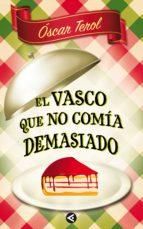 el vasco que no comía demasiado (ebook)-oscar terol-9788403012103
