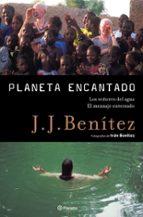 El libro de Planeta encantado 2: los señores del agua. el mensaje enterrado autor J.J. BENITEZ PDF!