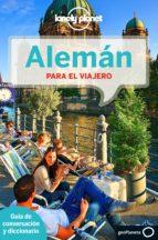aleman para el viajero (lonely planet) (4ª ed.)-9788408139003