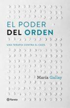 el poder del orden-maria gallay-9788408166603