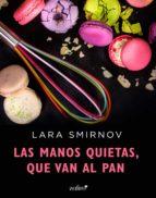 las manos quietas, que van al pan (ebook)-lara smirnov-9788408177203