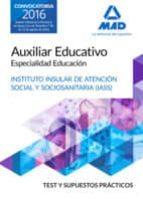 auxiliar educativo especialidad educacion del iass cabildo insular de tenerife: test y supuesto practicos 9788414200803