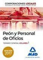 PEONES Y PERSONAL DE OFICIOS DE CORPORACIONES LOCALES. TEMARIO GENERAL (VOL. 1)