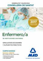 enfermero/a de instituciones sanitarias de la conselleria de sanitat de la generalitat valenciana: simulacros de examen y     supuestos practicos 9788414213803