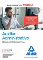 auxiliar administrativo del ayuntamiento de murcia: temario parte especifica 9788414223703