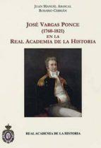 jose vargas ponce (1760-1821) en la real academia de la historia-juan manuel abascal-9788415069003