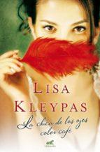 la chica de los ojos color cafe-lisa kleypas-9788415420903