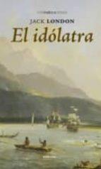el idolatra-jack london-9788415458203