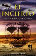 el incierto (ebook)-luis rodriguez rivera-9788415623403