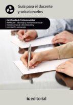 (i.b.d.)montaje y mantenimiento de instalaciones de climatizacion y ventilacion extraccion: guia para el docente y solucionarios   (certificado de profesionalidad)-9788415648703