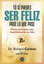 tú sí puedes ser feliz pase lo que pase richard carlson 9788415887003
