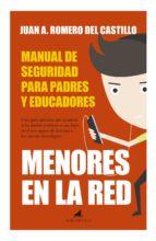 menores en la red: manual de seguridad para padres y educadores-juan antonio romero-9788415943303