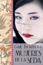mujeres de la seda gail tsukiyama 9788415968603