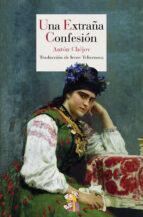 una extraña confesion anton pavlovich chejov 9788415973003