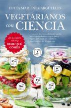 vegetarianos con-ciencia: dime que comes-lucia martinez arguelles-9788416002603