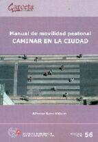 manual de movilidad peatonal alfonso sanz alduan 9788416228003