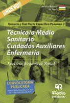 TÉCNICO MEDIO SANITARIO CUIDADOS AUXILIARES ENFERMERÍA DEL SERVIC IO RIOJANO DE SALUD. PARTE ESPECÍFICA. TEMARIO Y TEST. VOLUMEN 2.