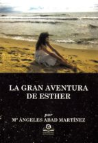 la gran aventura de esther-maria angeles abad martinez-9788416319503