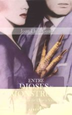 entre dioses y monstruos: historias de cine y vida-joan lluis goas-9788416328703
