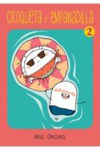 croqueta y empanadilla vol. 2 (5ª ed.) ana oncina 9788416400003