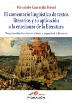 el comentario lingüistico de textos literarios y su apliccion a la enseñanza de la literatura fernando carratala teruel 9788416447503