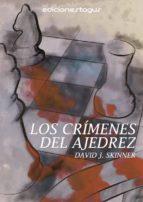 los crímenes del ajedrez (ebook)-david j. skinner-9788416508303