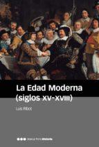 la edad moderna (siglos xv-xviii) (2ª ed.)-luis ribot-9788416662203