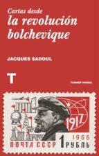 cartas desde la revolución bolchevique (ebook)-jacques sadoul-9788416714803