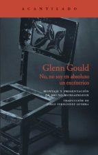 glenn gould-bruno monsaingeon-9788416748303