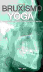 bruxismo e yoga: observacion, autoconocimiento e inversion de patrones-9788416875603