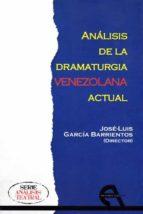 analisis de la dramaturgia venezolana actual-jose luis garcia barrientos-9788416923403