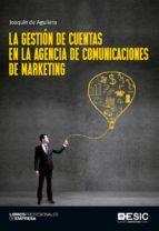 la gestión de cuentas en la agencia de comunicaciones de marketing (ebook)-joaquin de aguilera-9788417024703