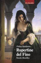 rupertine del fino: novela filosófica-philipp mainlander-9788417134303