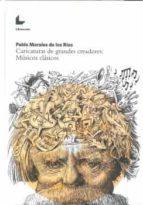 caricaturas de grandes creadores: musicos clasicos pablo morales de los rios 9788417236403