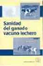 SANIDAD DEL GANADO VACUNO LECHERO