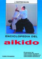 enciclopedia del aikido. tomo i: programa de cinturon blanco, ama rillo, naranja jose santos nalda albiac 9788420303703