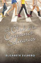 el club de los corazones solitarios-elizabeth eulberg-9788420405803