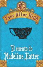 ever after high. el cuento de madeleine hatter (ebook)-9788420416403