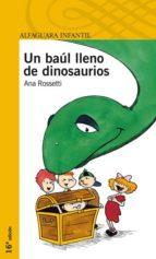 un baul lleno de dinosaurios (2ª ed.) ana rosseti 9788420448503