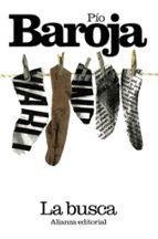la busca: la lucha por la vida i-pio baroja-9788420653303
