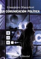 la comunicacion politica-gianpietro mazzoleni-9788420669403