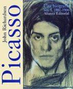 picasso, una biografia: 1881-1906-john richardson-9788420694603