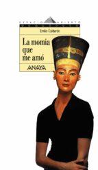 la momia que me amo eternamente-emilio calderon-9788420789903