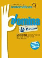 cuadernos domina matematicas 9 divisiones por números de dos y tr es cifras: problemas-9788421669303