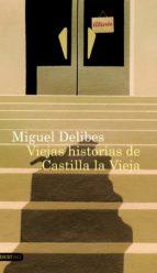 viejas historias de castilla la vieja (ebook) miguel delibes 9788423328703